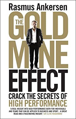 The Gold Mine Effect: Crack the Secrets of High Performance.pdf