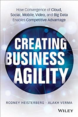Creating Business Agility: How Convergence of Cloud, Social, Mobile, Video, and Big Data Enables Competitive Advantage.pdf