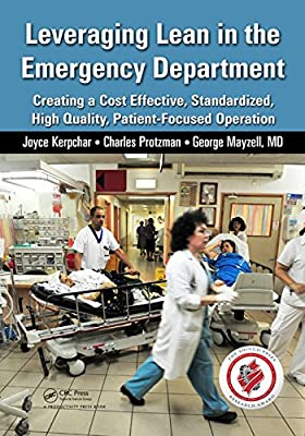 Leveraging Lean in the Emergency Department: Creating a Cost Effective, Standardized, High Quality, Patient-Focused....pdf