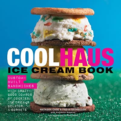 Coolhaus Ice Cream Book: Custom-Built Sandwiches with Crazy-Good Combos of Cookies, Ice Creams, Gelatos, and Sorbets.pdf