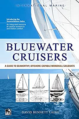 Bluewater Cruisers: A Guide to Seaworthy, Offshore- Capable Monohull Sailboats: A Guide to Seaworthy, Offshore-Capable....pdf