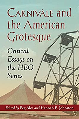 Carnivale and the American Grotesque: Critical Essays on the HBO Series.pdf