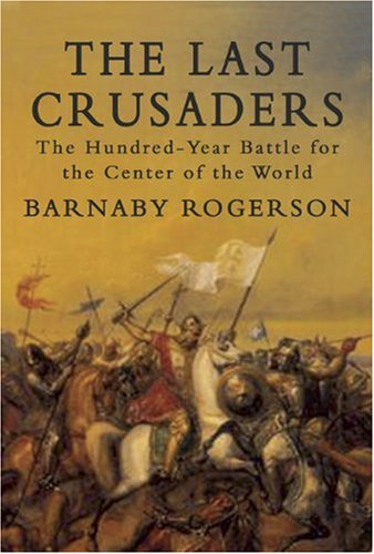the last crusaders the hundred year battle for the center of the world 亚马...