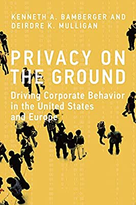 Privacy on the Ground: Driving Corporate Behavior in the United States and Europe.pdf