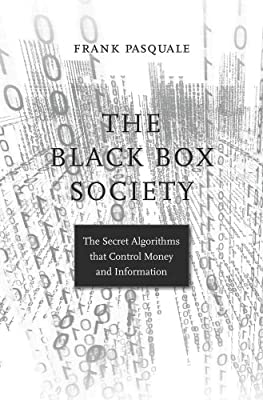 The Black Box Society: The Secret Algorithms That Control Money and Information.pdf