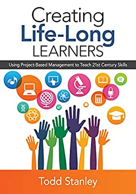 Creating Life-Long Learners: Using Project-Based Management to Teach 21st Century Skills.pdf