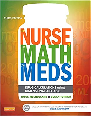 The Nurse, the Math, the Meds: Drug Calculations Using Dimensional Analysis.pdf