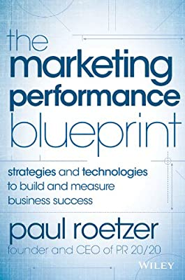 The Marketing Performance Blueprint: Strategies and Technologies to Build and Measure Business Success.pdf