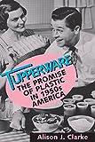 Tupperware: The Promise of Plastic in 1950's America-图片