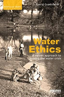 Water Ethics: A Values Approach to Solving the Water Crisis.pdf