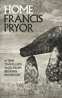 Home: A Time Traveller's Tales from Britain's Prehistory.pdf