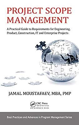 Project Scope Management: A Practical Guide to Requirements for Engineering, Product, Construction, it and Enterprise....pdf
