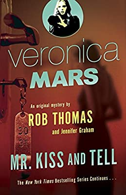 Veronica Mars : An Original Mystery by Rob Thomas: Mr. Kiss and Tell.pdf