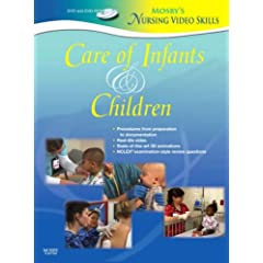 Mosby's Nursing VideoSkills: Care of Infants and Children (DVD and DVD-ROM)