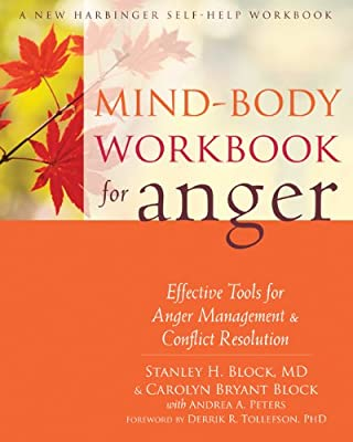 Mind-Body Workbook for Anger: Effective Tools for Anger Management and Conflict Resolution.pdf