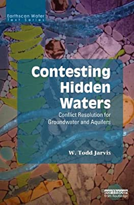 Contesting Hidden Waters: Conflict Resolution for Groundwater and Aquifers.pdf
