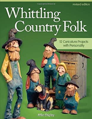 Whittling Country Folk: 12 Caricature Projects with Personality.pdf