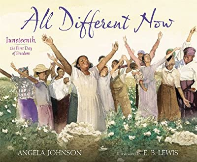 All Different Now: Juneteenth, the First Day of Freedom.pdf