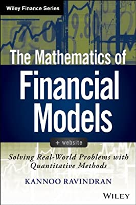 The Mathematics of Financial Models + Website: Solving Real-world Problems with Quantitative Methods.pdf