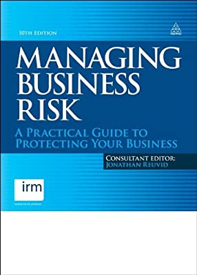 Managing Business Risk: A Practical Guide to Protecting Your Business.pdf