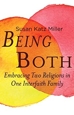 Being Both: Embracing Two Religions in One Interfaith Family.pdf
