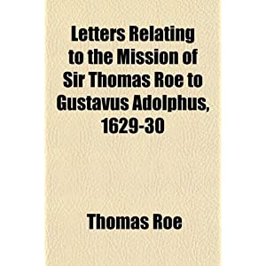 ers Relating to the Mission of Sir Thomas Roe