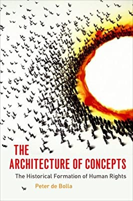 The Architecture of Concepts: The Historical Formation of Human Rights.pdf
