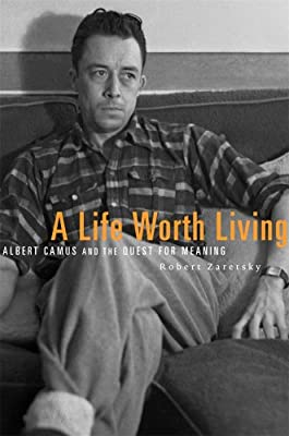A Life Worth Living: Albert Camus and the Quest for Meaning.pdf