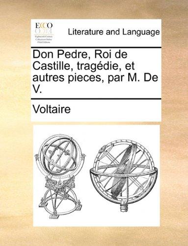still dre谱子-Don Pedre, Roi Castille, Tragdie, Et Autres Pieces, Par M. V.图片