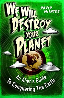 We Will Destroy Your Planet: An Alien's Guide to Conquering the Earth.pdf
