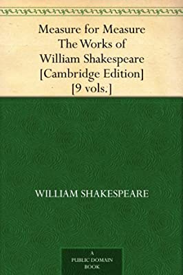 Measure for Measure The Works of William Shakespeare [Cambridge Edition] [9 vols.].pdf