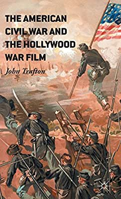 The American Civil War and the Hollywood War Film.pdf