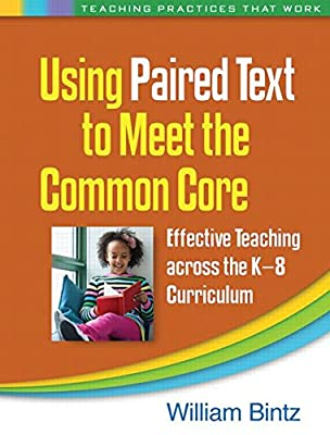 Using Paired Text to Meet the Common Core: Effective Teaching Across the K-8 Curriculum.pdf