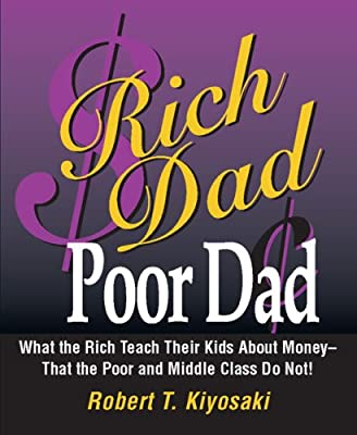 Rich Dad, Poor Dad: What the Rich Teach Their Kids about Money--That the Poor and the Middle Class Do Not!.pdf