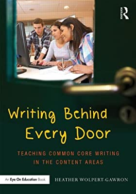 Writing Behind Every Door: Teaching Common Core Writing in the Subject Areas.pdf