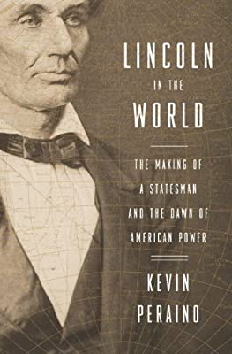 Lincoln in the World: The Making of a Statesman and the Dawn of American Power.pdf