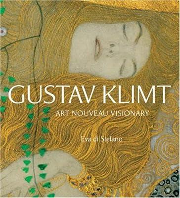 Gustav Klimt: Art Nouveau Visionary.pdf