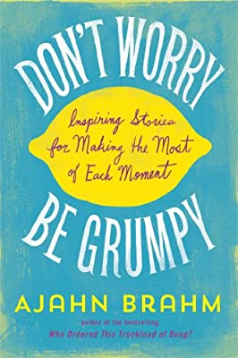 Don't Worry, Be Grumpy: Inspiring Stories for Making the Most of Each Moment.pdf