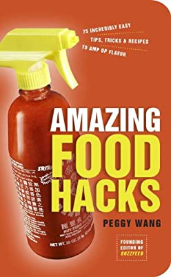 Amazing Food Hacks: 75 Incredibly Easy Tips, Tricks, and Recipes to Amp Up Flavor.pdf
