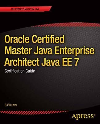 Oracle Certified Master Java Enterprise Architect Java EE 7: Certification Guide.pdf
