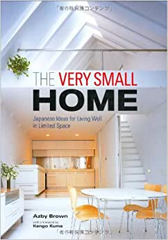 the very small home: japanese ideas for living well in limited s