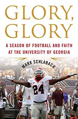 Glory, Glory: A Season of Football and Faith at the University of Georgia.pdf