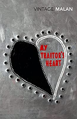 My Traitor's Heart: Blood and Bad Dreams A South African Explores the Madness in His Country,His Tribe and Himself....pdf