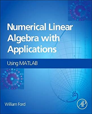 Numerical Linear Algebra with Applications: Using MATLAB.pdf