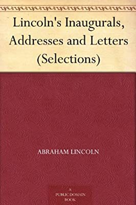 Lincoln's Inaugurals, Addresses and Letters.pdf