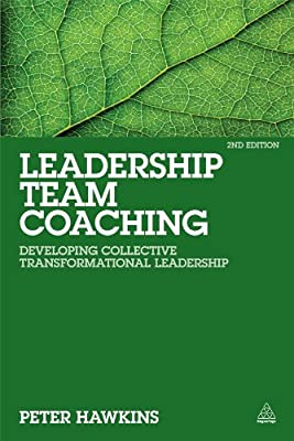 Leadership Team Coaching: Developing Collective Transformational Leadership.pdf