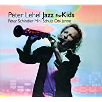 Peter Lehel Jazz For Kids Peter Schindler Mini Schulz Obi Jenne 孩子们的爵士