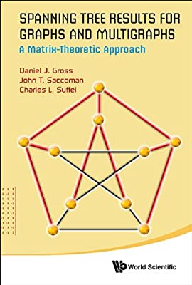 Spanning Tree Results for Graphs and Multigraphs: A Matrix-Theoretic Approach.pdf