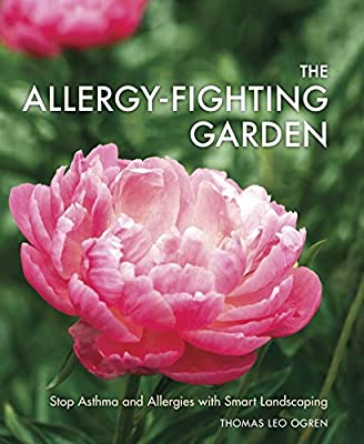 The Allergy-Fighting Garden: Stop Asthma and Allergies with Smart Landscaping.pdf