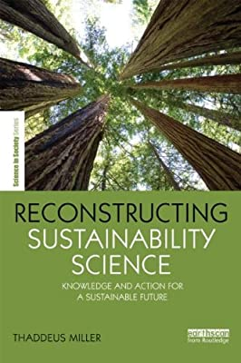 Reconstructing Sustainability Science: Knowledge and Action for a Sustainable Future.pdf